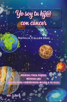 yo soy tu hij@ con cáncer-natalia calles diaz-9788417392307