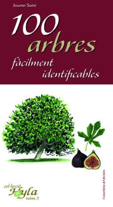 100 arbres facilment identificables-jaume sañe-9788490341759
