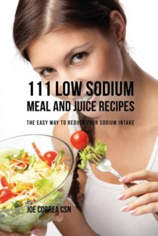 111 low sodium meal and juice recipes-9781635317824