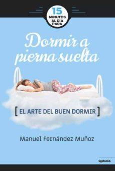 15 minutos al día para dormir a pierna suelta-manuel fernandez muñoz-9788494722387