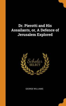dr. pierotti and his assailants, or, a defence of jerusalem explored-9780341686743