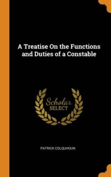 a treatise on the functions and duties of a constable-9780341703143