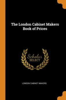 the london cabinet makers book of prices-9780341660682