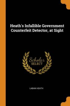 heaths infallible government counterfeit detector, at sight-9780341681021