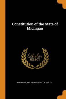 constitution of the state of michigan-9780341663669