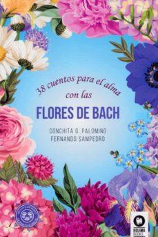 38 cuentos para el alma con las flores de bach-fernando sampedro-conchita g. palomino-9788416994670
