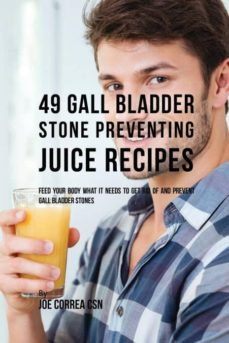 49 gall bladder stone preventing juice recipes-9781635313239