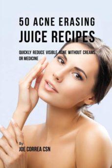 50 acne erasing juice recipes-9781635317404