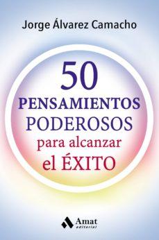 50 pensamientos poderosos: para alcanzar el exito-jorge alvarez camacho-9788417208066