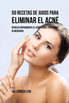 50 recetas de jugos para eliminar el acn�-9781635317411