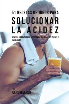 51 recetas de jugos para solucionar la acidez-9781635316629