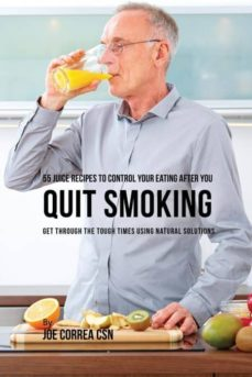 55 juice recipes to control your eating after you quit smoking-9781635317794