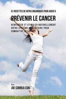 61 recettes de repas organiques pour aider � pr�venir le cancer-9781635314571