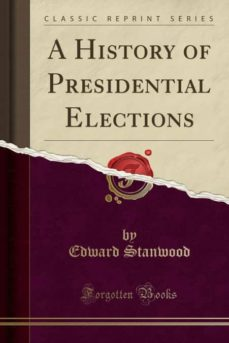 a history of presidential elections (classic reprint)-9780364637036