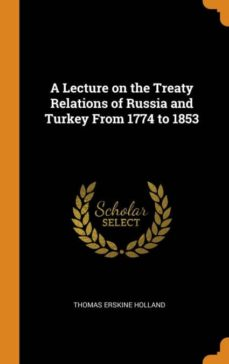 a lecture on the treaty relations of russia and turkey from 1774 to 1853-9780341660859