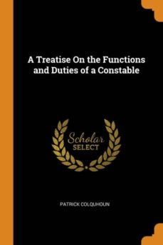 a treatise on the functions and duties of a constable-9780341703136