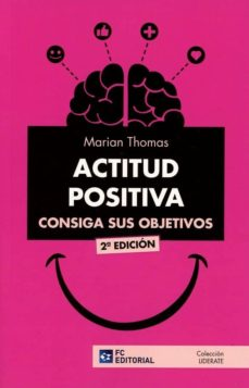 actitud positiva. consiga sus objetivos-marian thomas-9788416671458