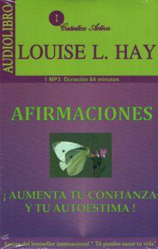 afirmaciones (audiolibro): ¡aumenta tu confianza y tu autoestima!-louise l. hay-9786078095339
