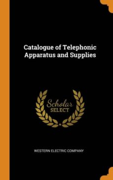catalogue of telephonic apparatus and supplies-9780342188185