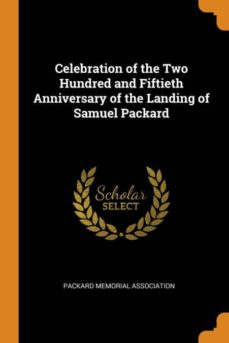 celebration of the two hundred and fiftieth anniversary of the landing of samuel packard-9780341654582