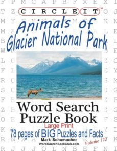 circle it, animals of glacier national park, large print, word search, puzzle book-9781945512513