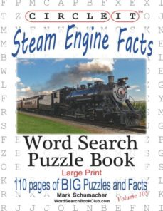 circle it, steam engine / locomotive facts, large print, word search, puzzle book-9781945512322
