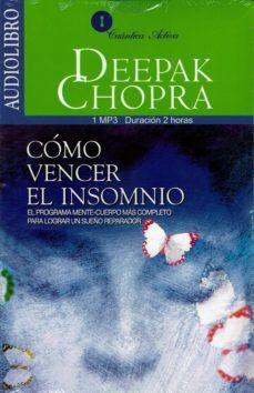 como vencer el insomnio (audiolibro): el programa mente-cuerpo mas completo para lograr un sueño reparador-deepak chopra-9786070019876