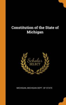 constitution of the state of michigan-9780341663676