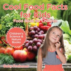 cool food facts for kids-9781541940307