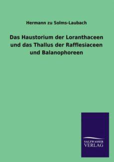 das haustorium der loranthaceen und das thallus der rafflesiaceen und balanophoreen-9783846045220