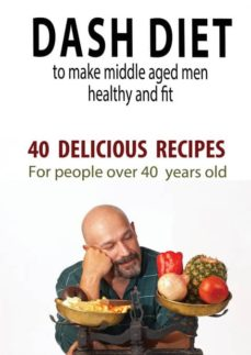 dash diet to make middle aged people healthy and fit-9781948433044