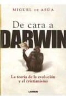 de cara a darwin: la teoria de la evolucion y el cristianismo-miguel de asua-9789870008828