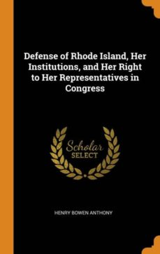 defense of rhode island, her institutions, and her right to her representatives in congress-9780341680475