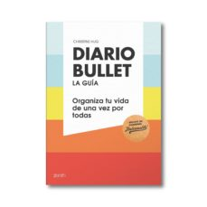 diario bullet: la guia: paleta: organiza tu vida de una vez por todas (pack libro + libreta)-christine hug-9788408180821
