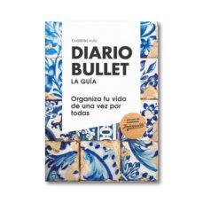 diario bullet: la guia: talavera: organiza tu vida de una vez por todas  (pack libro + libreta)-christine hug-9788408180814