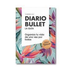 diario bullet: la guia: tropical: organiza tu vida de una vez por todas  (pack libro + libreta)-christine hug-9788408180807
