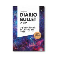 diario bullet: la guias: cosmico: organiza tu vida de una vez por todas  (pack libro + libreta)-christine hug-9788408177609