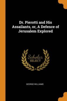 dr. pierotti and his assailants, or, a defence of jerusalem explored-9780341686736