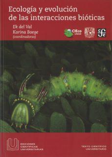 ecologia y evolucion de las interacciones bioticas-ek del val-karina boege-9786071610638