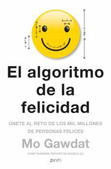 el algoritmo de la felicidad: unete al reto de los 10 millones de personas felices-mo gawdat-9788408180920