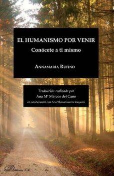 el humanismo por venir-anna maria rufino-9788491484721