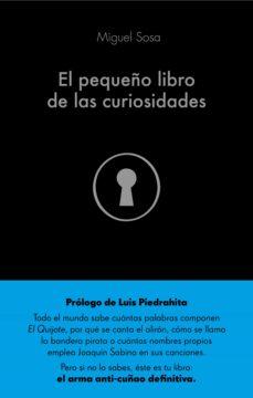 el pequeño libro de las curiosidades-miguel sosa-9788432904356