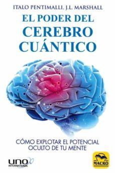 el poder del cerebro cuantico: como explorar el potencial oculto de tu mente-italo pentimalli-j.l. marschall-9788417080143