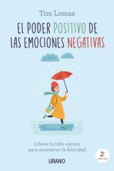 el poder positivo de las emociones negativas: libera tu lado oscuro para encontrar la felicidad-tim lomas-9788416720132