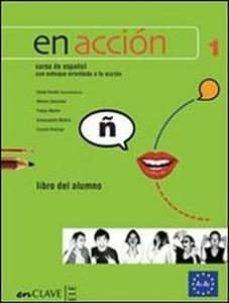 en accion. nivel 1. libro del alumno-cuaderno de actividades. con cd audio-9788496942769