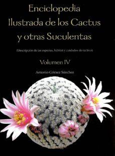 enciclopedia ilustrada de los cactus y otras suculentas-antonio gomez sanchez-9788484766407