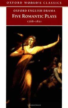 five romantic plays 1768-1821 (oxford world's classics)-9780192833167