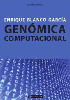 genómica computacional-enrique blanco garcía-9788490299104