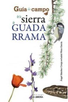 guía de campo de la sierra de guadarrama-angel sanchez crespo-isabel perez garcia-9788498732269