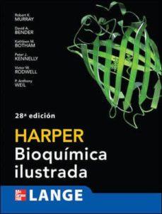 harper. bioquimica ilustrada (28ª ed)-robert k. murray-david a. bender-kathleen m. botham-9786071503046